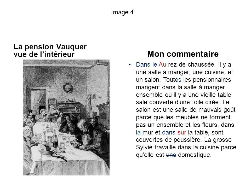Image 4 La pension Vauquer vue de lintérieur Mon commentaire Dans le Au rez-de-chaussée, il y a une salle à manger, une cuisine, et un salon.