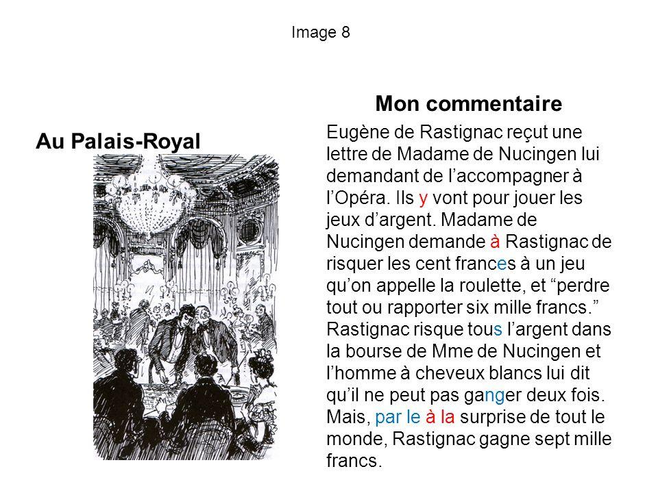 Image 8 Au Palais-Royal Mon commentaire Eugène de Rastignac reçut une lettre de Madame de Nucingen lui demandant de laccompagner à lOpéra. Ils y vont