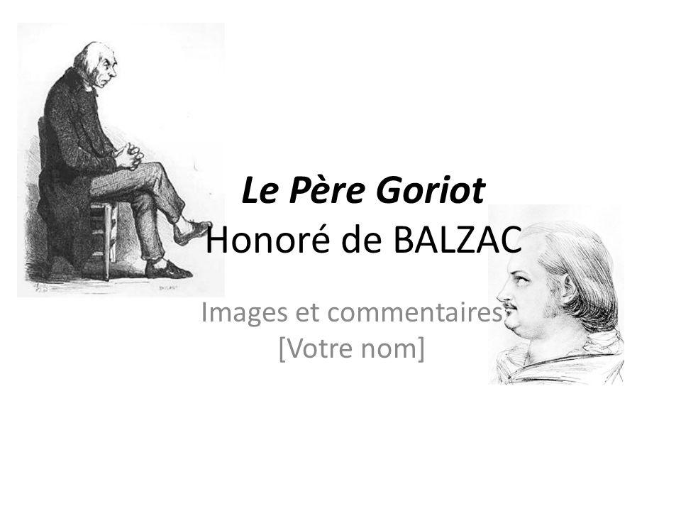 Le Père Goriot Honoré de BALZAC Images et commentaires [Votre nom]