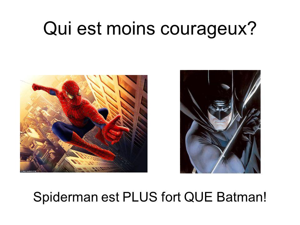 Qui est moins courageux Spiderman est PLUS fort QUE Batman!