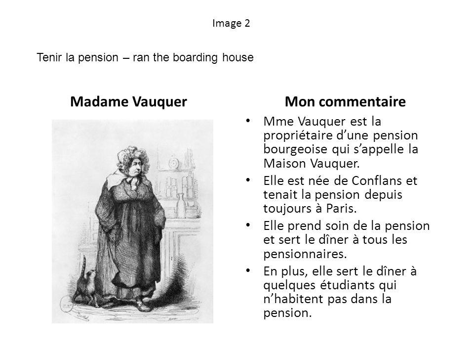 Image 3 La pension Vauquer vue de lextérieur Mon commentaire Au-dessus de la porte de la pension Vauquer, il y a un écriteau qui indique: MAISON VAUQUER.