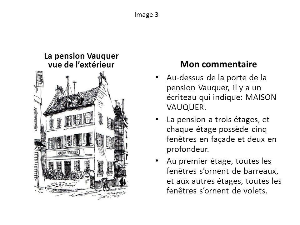 Image 4 La pension Vauquer vue de lintérieur Mon commentaire A lintérieur, la pension se compose dun salon, dune salle à manger et de la cuisine.