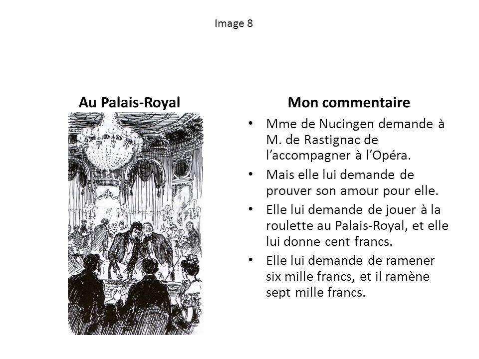 Image 9 Vautrin, meneur de jeuMon commentaire Vautrin veut que Rastignac se marie avec Victorine parce quil veut gagner beaucoup dargent.