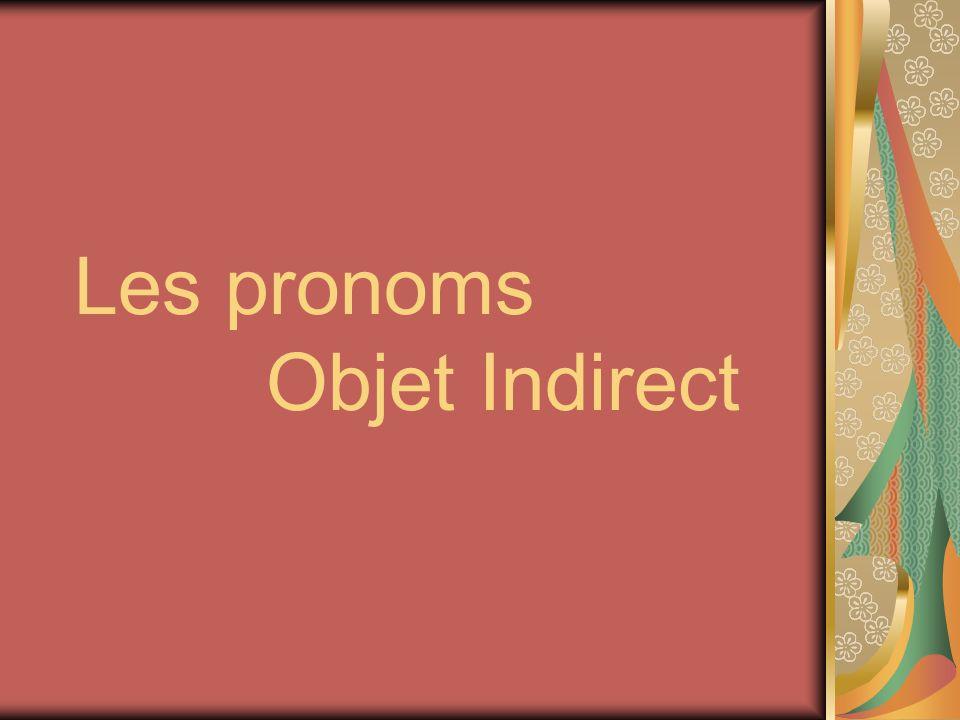 Les pronoms Objet Indirect