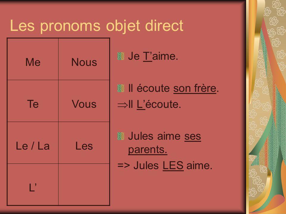 Les pronoms objet direct Je Taime.Il écoute son frère.