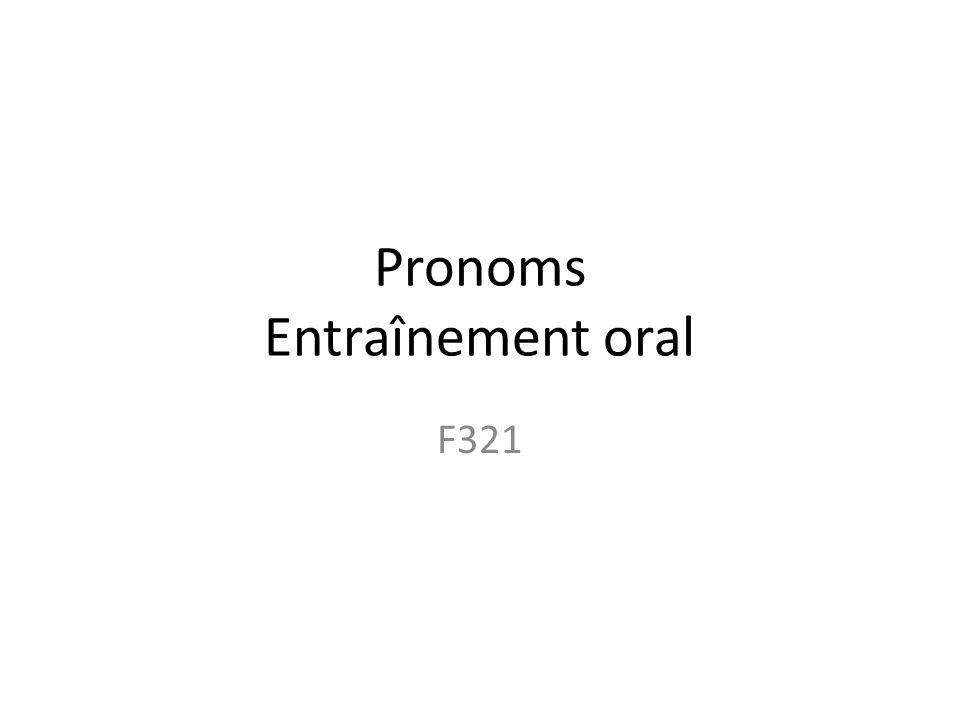 Pronoms Entraînement oral F321
