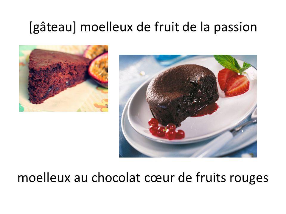 [gâteau] moelleux de fruit de la passion moelleux au chocolat cœur de fruits rouges