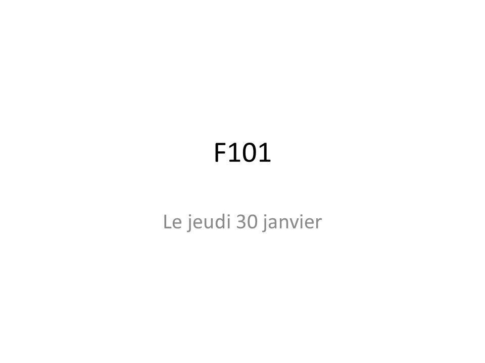 F101 Le jeudi 30 janvier