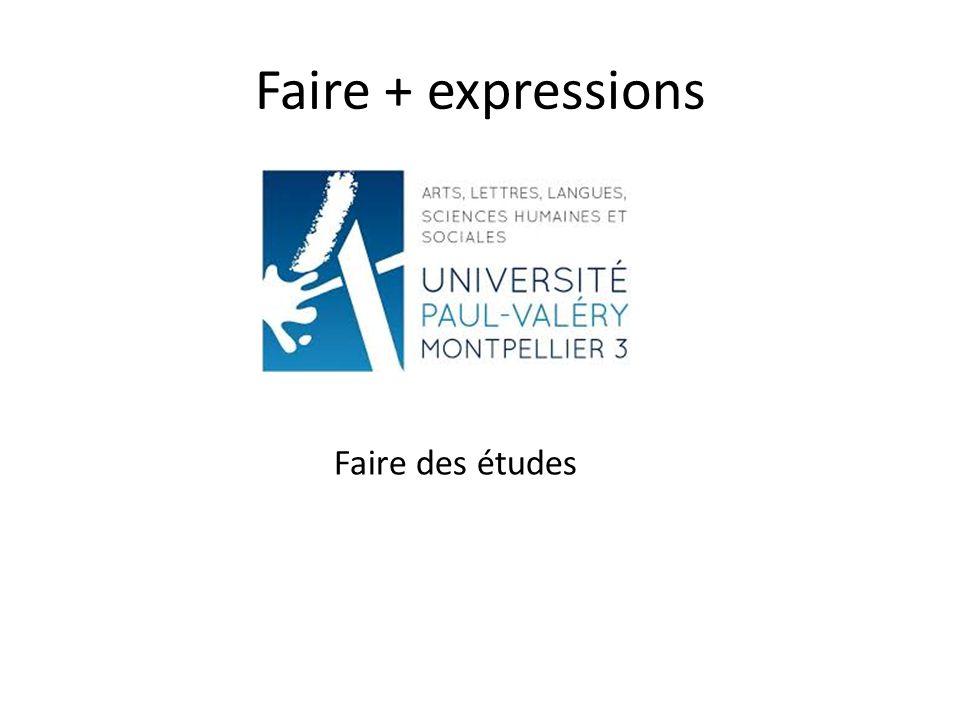 Faire + expressions Faire des études
