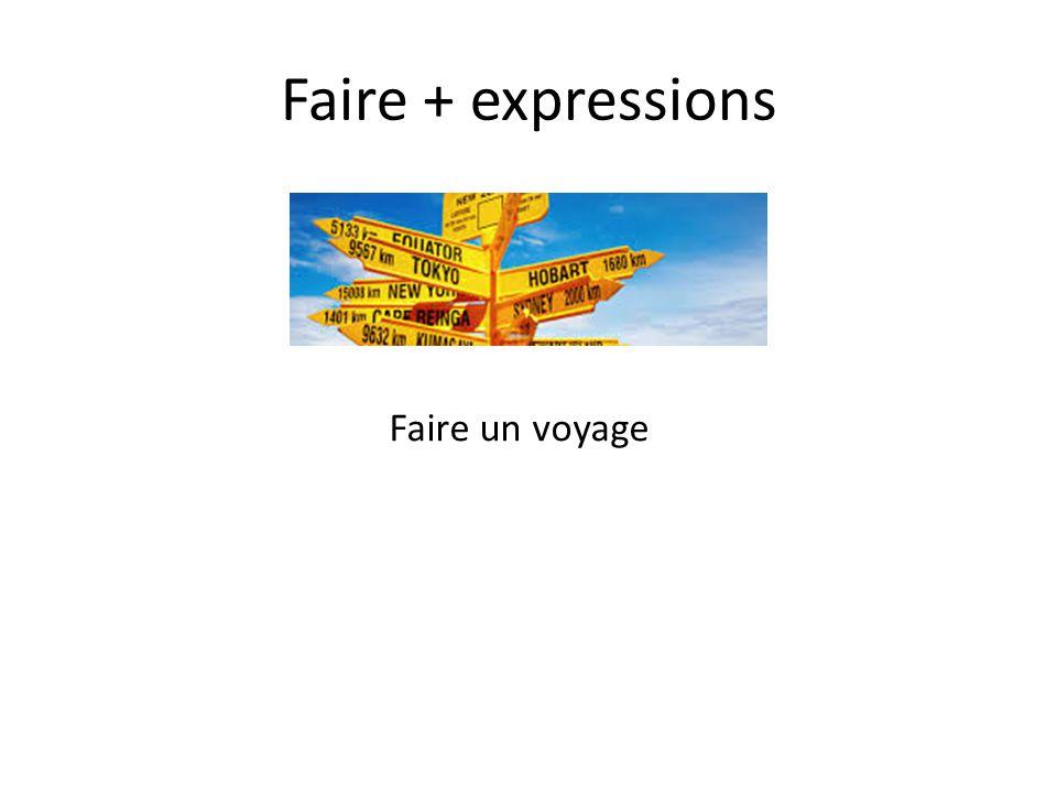 Faire + expressions Faire un voyage