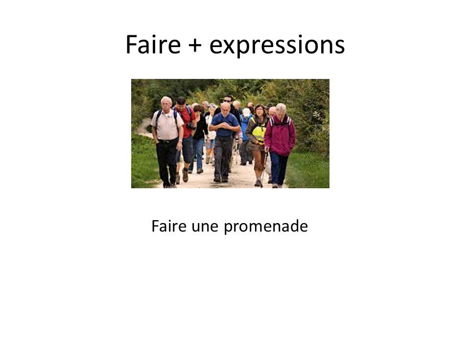 Faire + expressions Faire une promenade