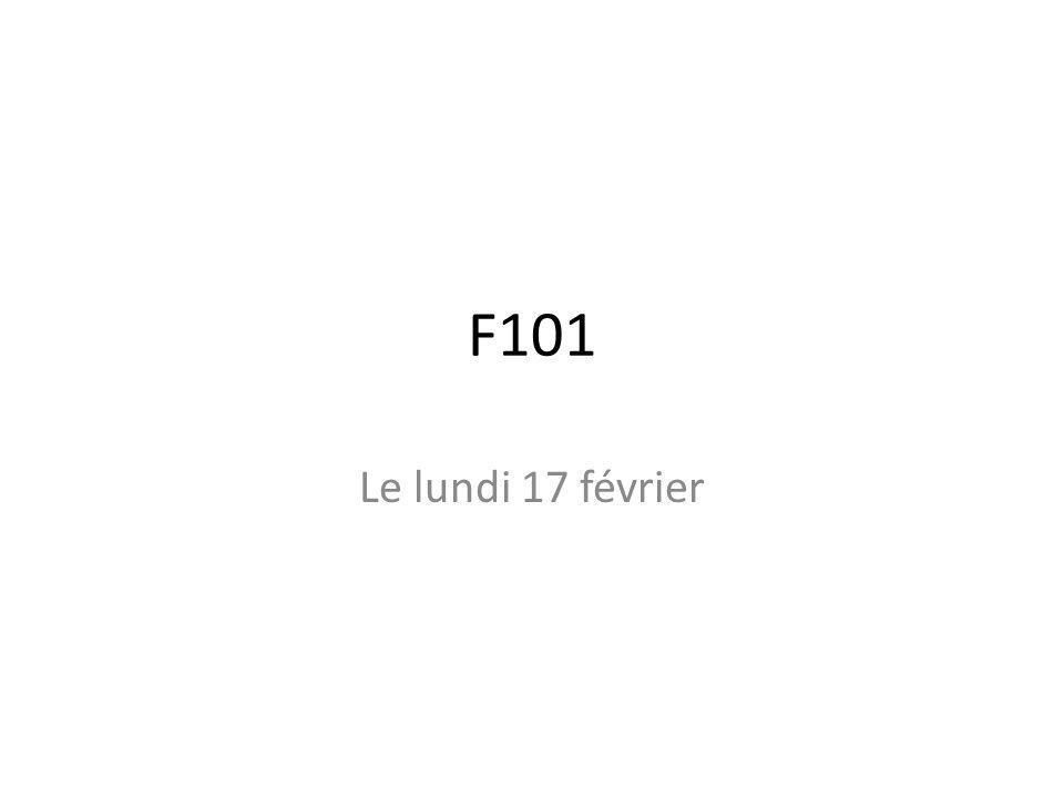 F101 Le lundi 17 février