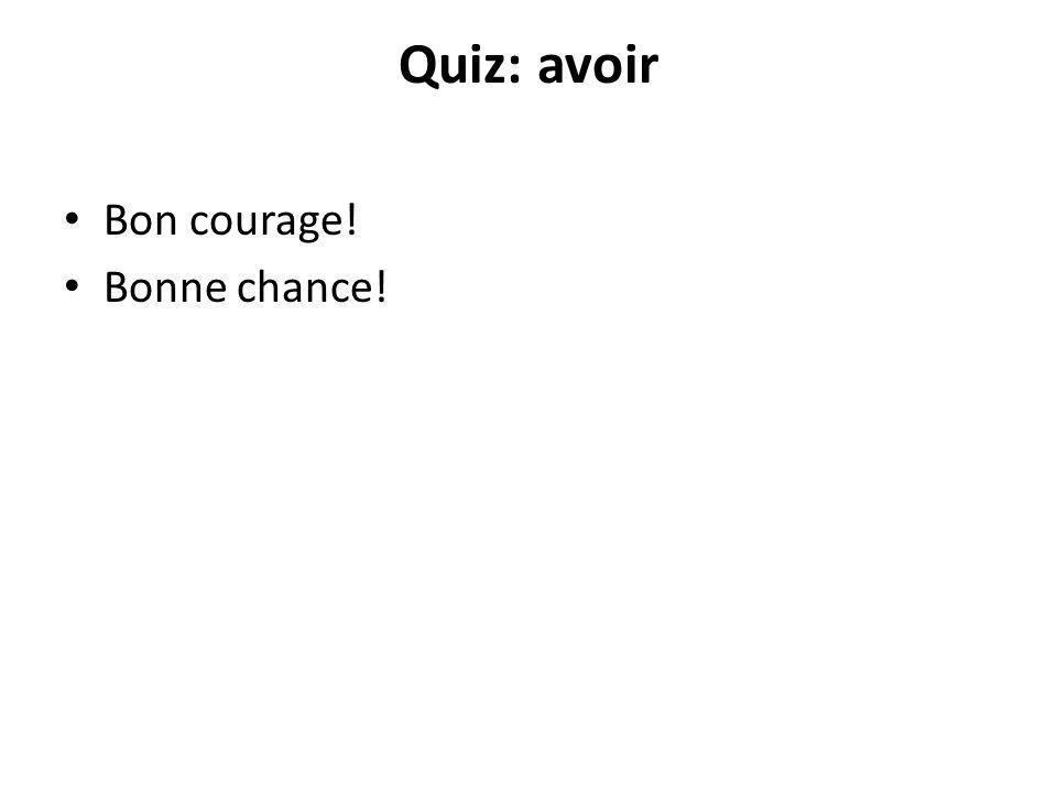 Quiz: avoir Bon courage! Bonne chance!