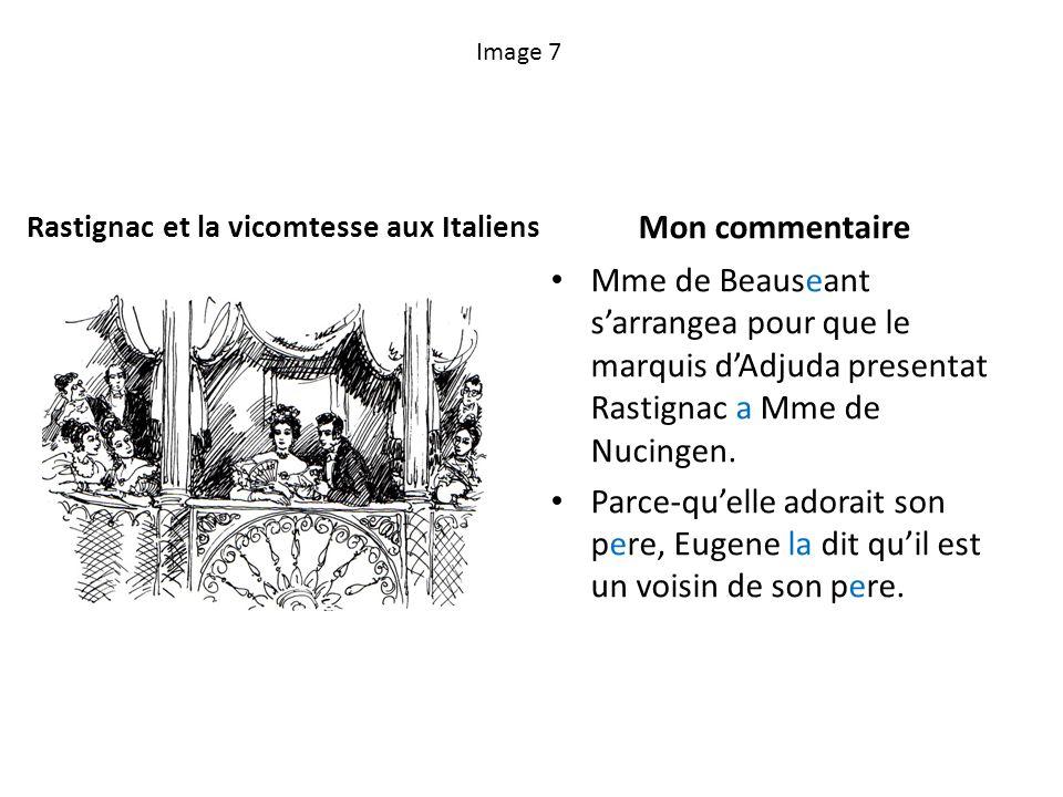 Image 7 Rastignac et la vicomtesse aux Italiens Mon commentaire Mme de Beauseant sarrangea pour que le marquis dAdjuda presentat Rastignac a Mme de Nu