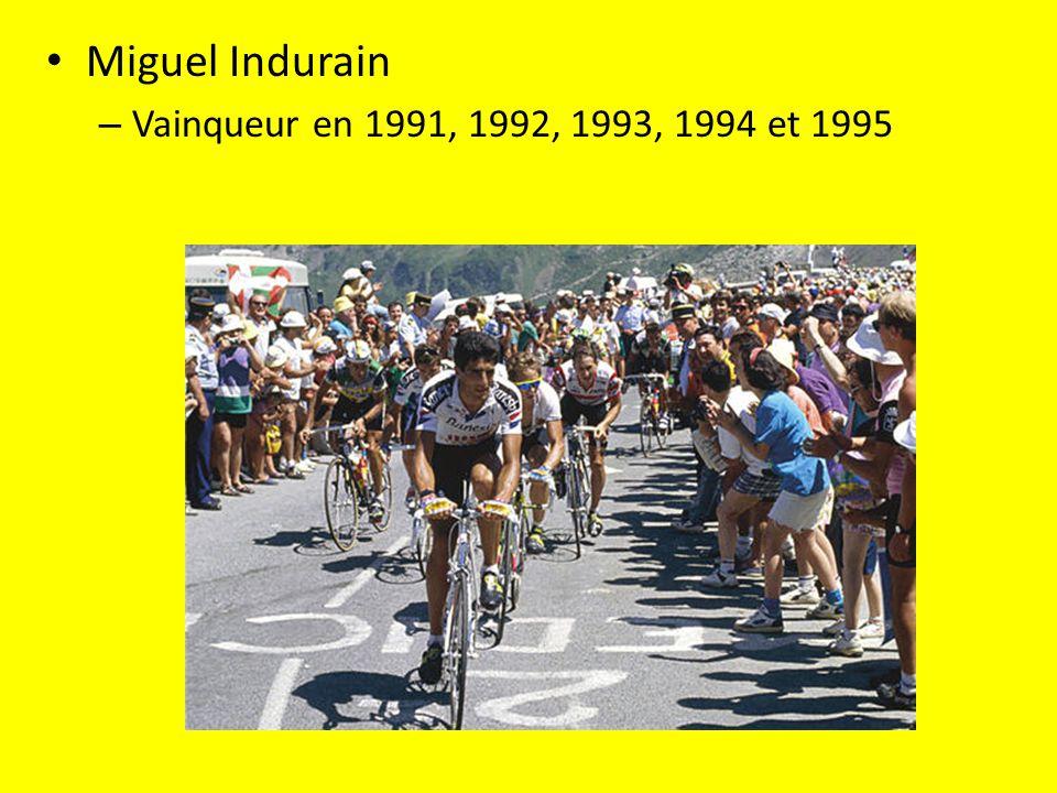 Miguel Indurain – Vainqueur en 1991, 1992, 1993, 1994 et 1995