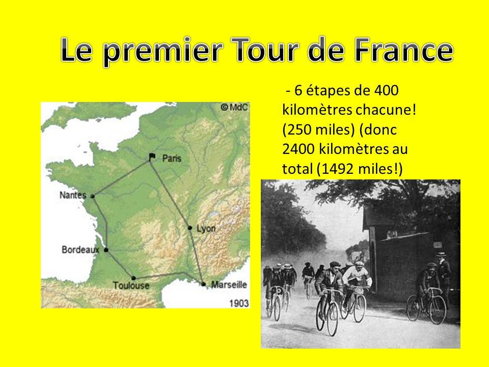 - 6 étapes de 400 kilomètres chacune! (250 miles) (donc 2400 kilomètres au total (1492 miles!)