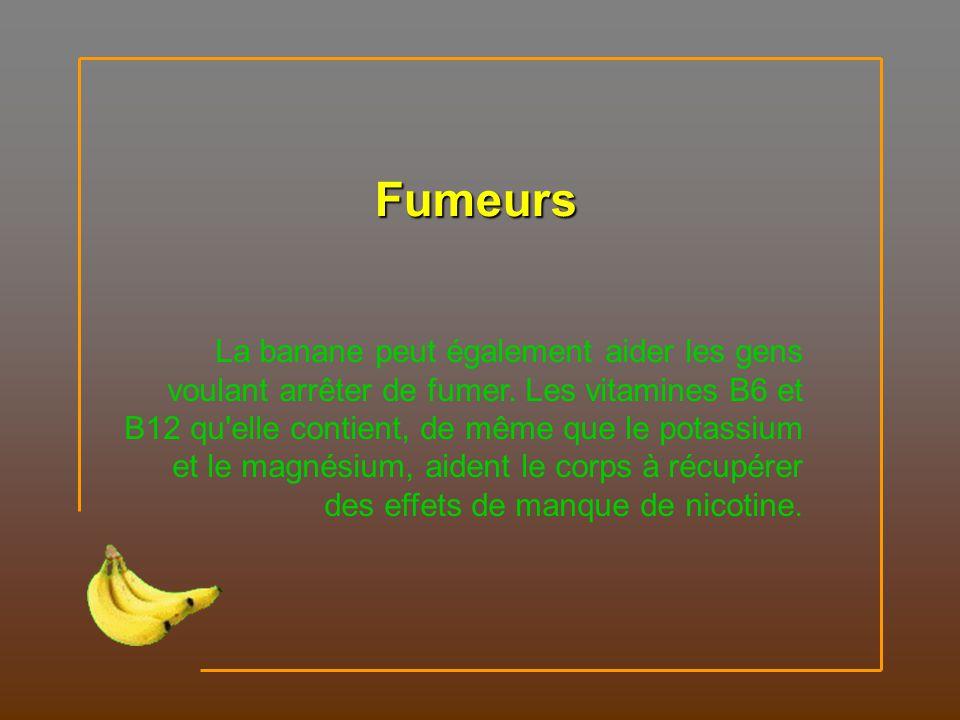 Contrôle de la température On considère la banane comme un fruit rafraîchissant pouvant abaisser autant la température physique qu émotionnelle des femmes enceintes.