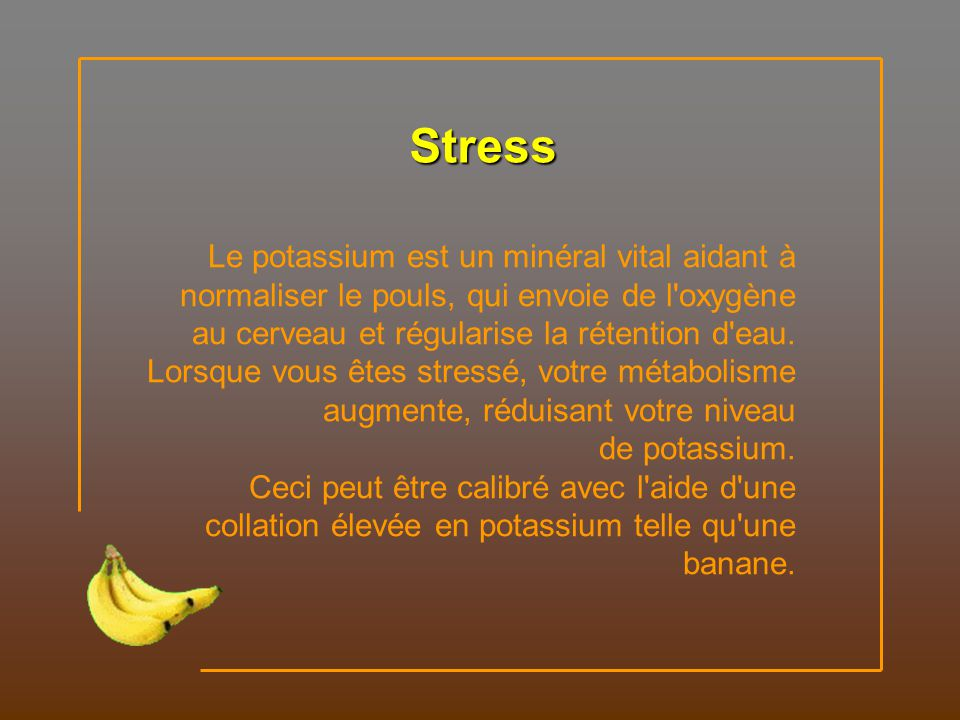Fumeurs La banane peut également aider les gens voulant arrêter de fumer. Les vitamines B6 et B12 qu'elle contient, de même que le potassium et le mag