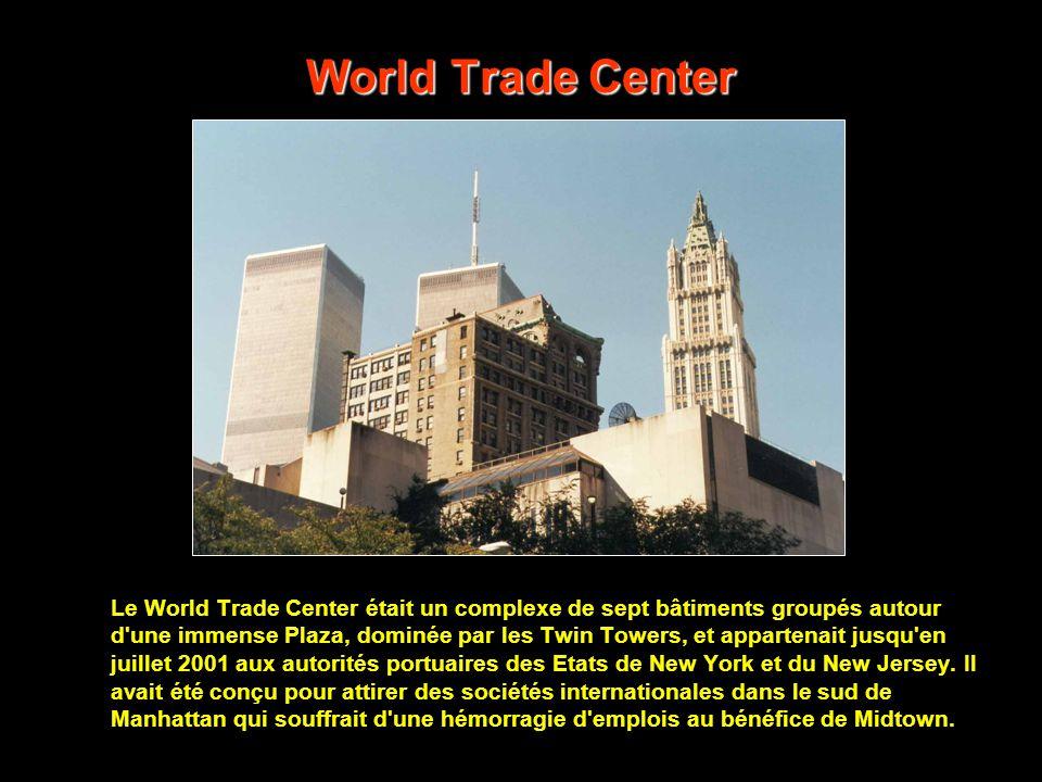 World Trade Center Cette célèbre crête de gratte-ciel entassés les uns sur les autres à l'extrémité sud de Manhattan, face à la monumentale baie de l'
