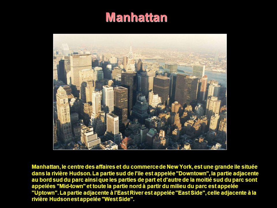 Manhattan Big Apple, la grosse pomme, c est l expression qui représente la renommée culturelle et artistique mondiale de New York.