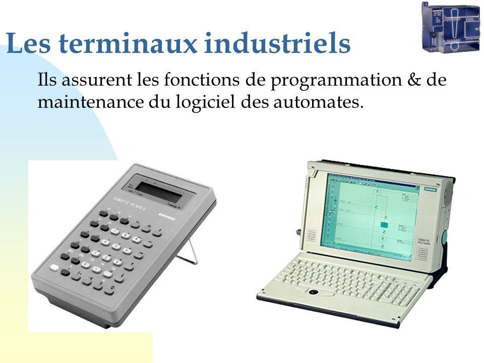 Les terminaux industriels Ils assurent les fonctions de programmation & de maintenance du logiciel des automates.