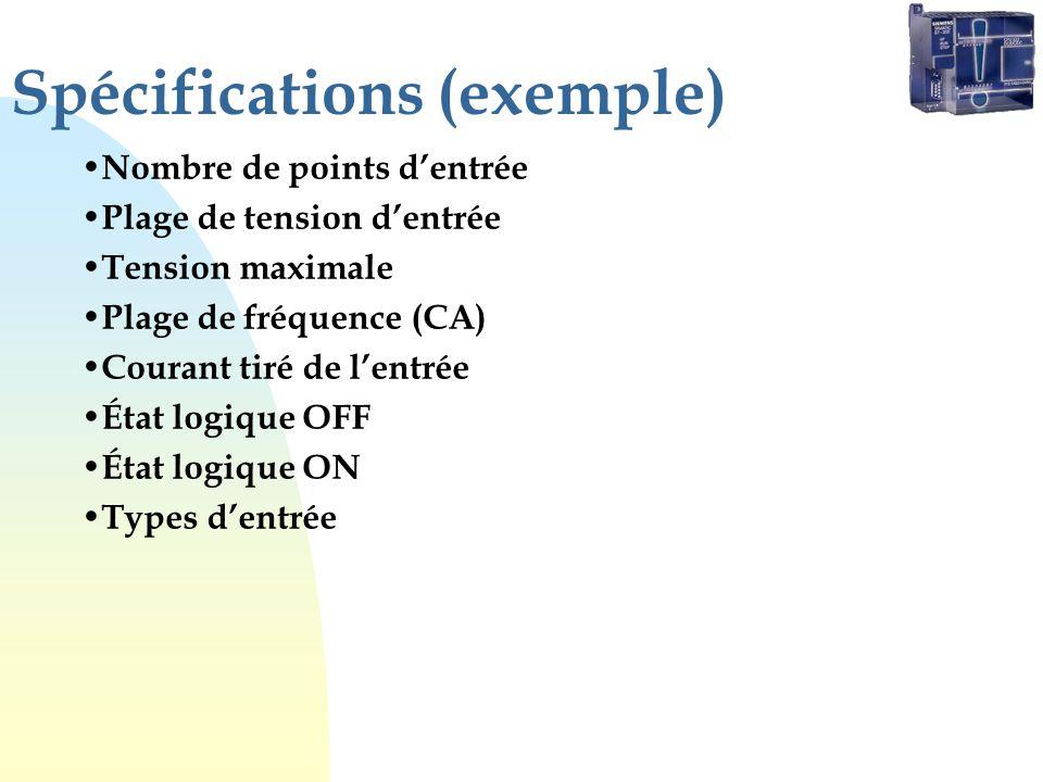 Spécifications (exemple) Nombre de points dentrée Plage de tension dentrée Tension maximale Plage de fréquence (CA) Courant tiré de lentrée État logique OFF État logique ON Types dentrée