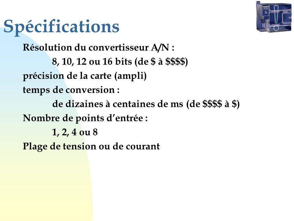 Spécifications Résolution du convertisseur A/N : 8, 10, 12 ou 16 bits (de $ à $$$$) précision de la carte (ampli) temps de conversion : de dizaines à centaines de ms (de $$$$ à $) Nombre de points dentrée : 1, 2, 4 ou 8 Plage de tension ou de courant