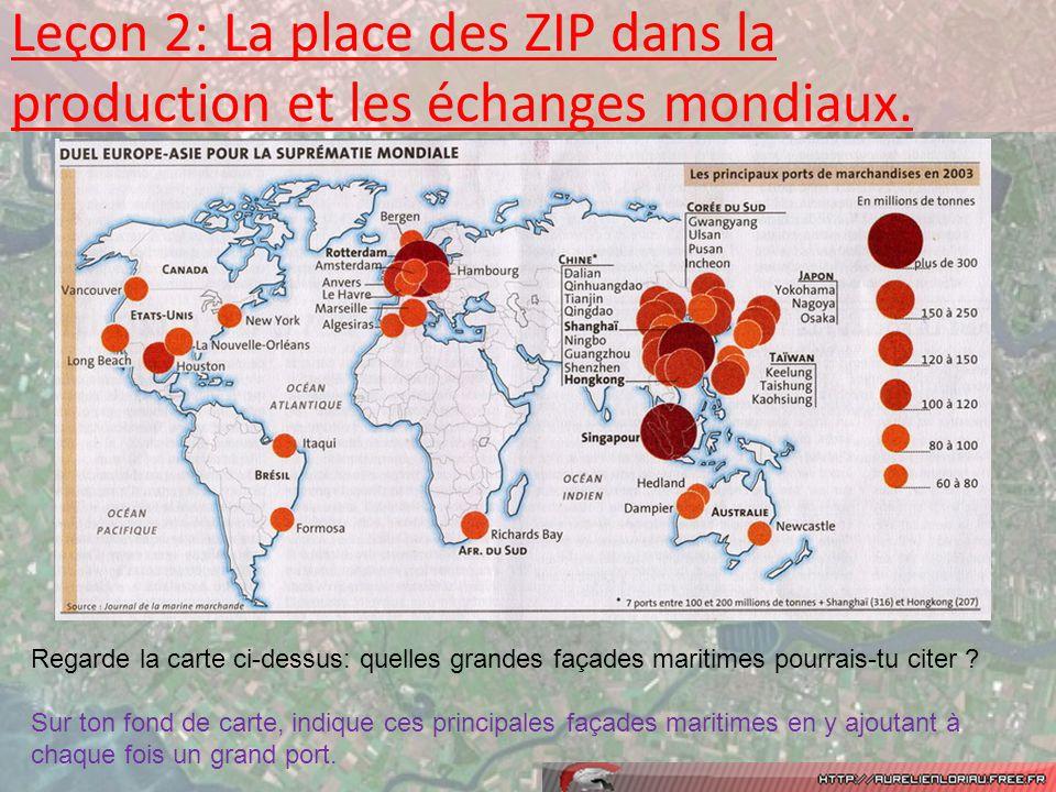 Leçon 2: La place des ZIP dans la production et les échanges mondiaux.