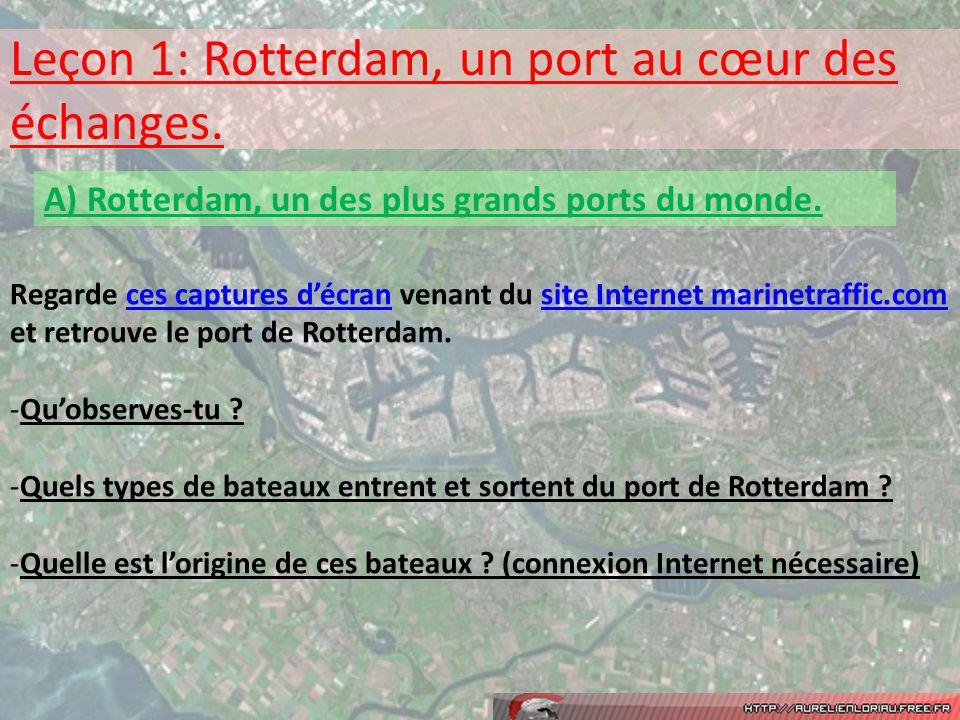 Leçon 1: Rotterdam, un port au cœur des échanges.A) Rotterdam, un des plus grands ports du monde.