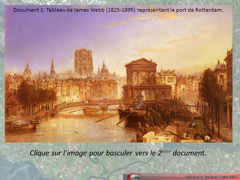 Document 1: Tableau de James Webb (1825-1895) représentant le port de Rotterdam.