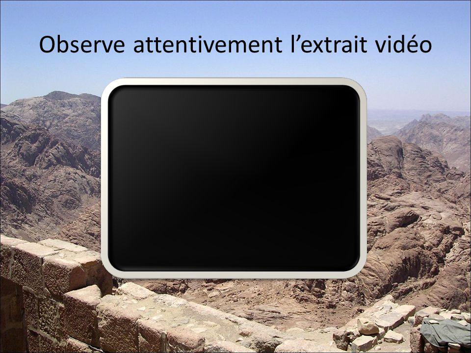 Observe attentivement lextrait vidéo