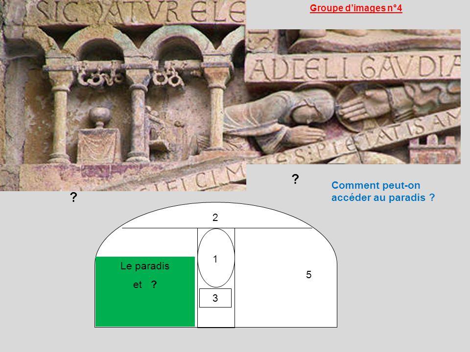 1 2 Le paradis et ? 5 3 ? ? Groupe dimages n°4 Comment peut-on accéder au paradis ?