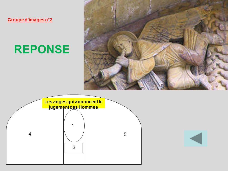 1 Les anges qui annoncent le jugement des Hommes 4 5 3 Groupe dimages n°2 REPONSE