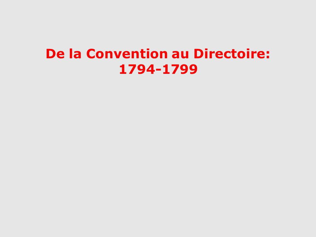 De la Convention au Directoire: 1794-1799