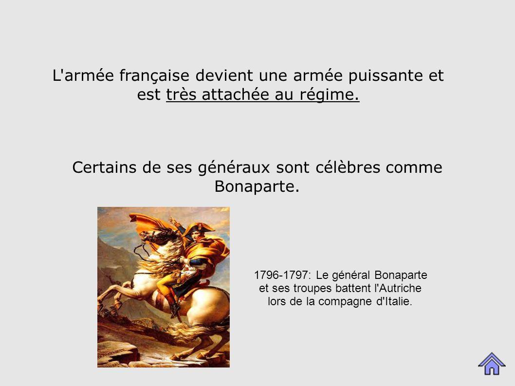 L armée française devient une armée puissante et est très attachée au régime.