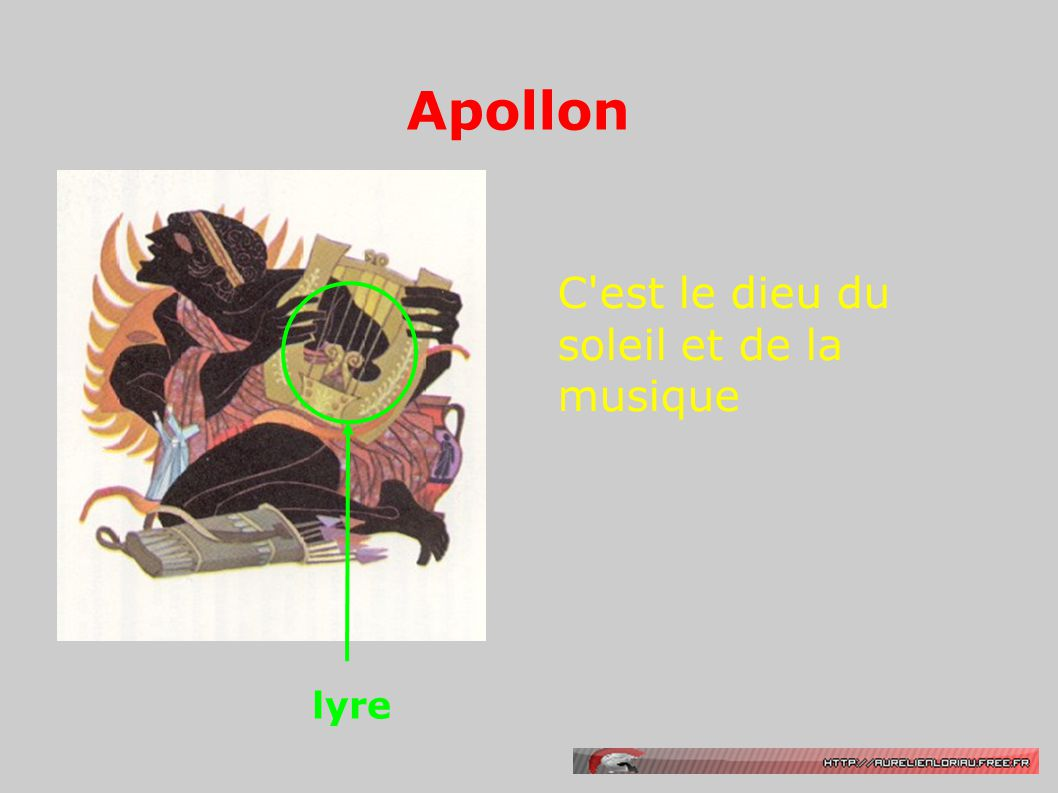 Apollon C'est le dieu du soleil et de la musique lyre