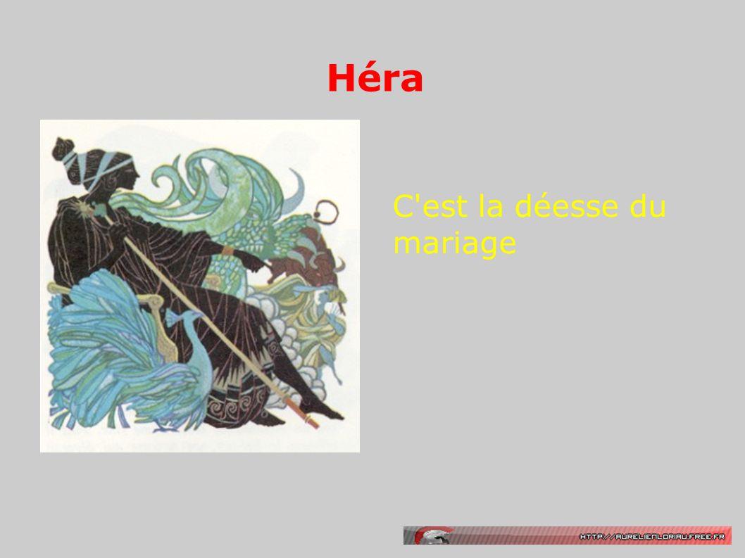 Héra C'est la déesse du mariage