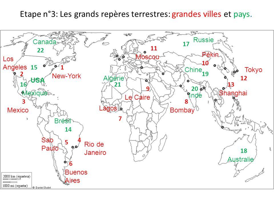Etape n°3: Les grands repères terrestres: grandes villes et pays.