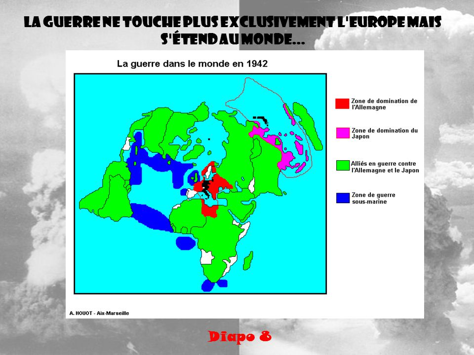 La guerre ne touche plus exclusivement l'Europe mais s'étend au monde... Diapo 8
