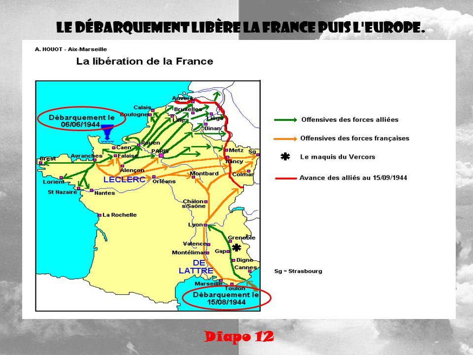 Le débarquement libère la France puis l'Europe. Diapo 12