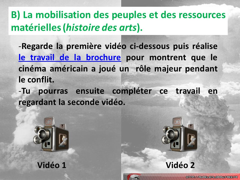 B) La mobilisation des peuples et des ressources matérielles (histoire des arts). Vidéo 1Vidéo 2 -Regarde la première vidéo ci-dessous puis réalise le