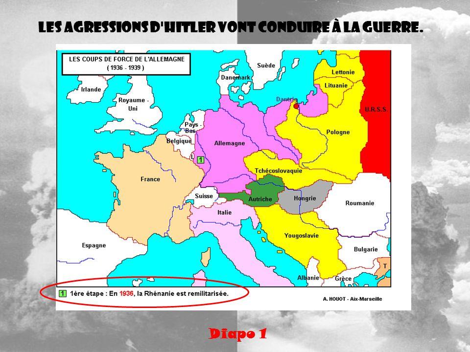 Les agressions d'Hitler vont conduire à la guerre. Diapo 1