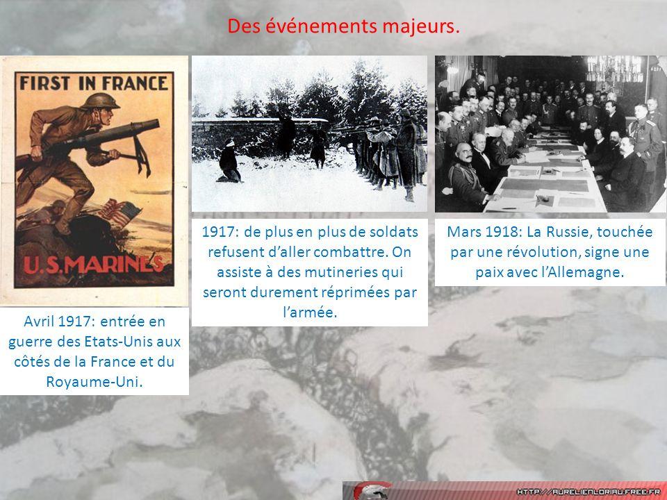 Avril 1917: entrée en guerre des Etats-Unis aux côtés de la France et du Royaume-Uni.