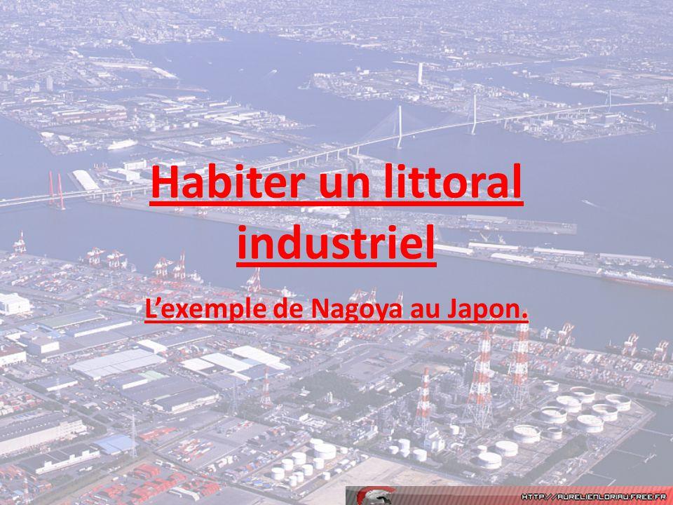Habiter un littoral industriel Lexemple de Nagoya au Japon.