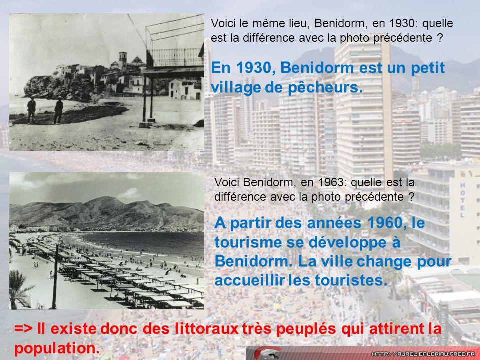 Voici le même lieu, Benidorm, en 1930: quelle est la différence avec la photo précédente ? En 1930, Benidorm est un petit village de pêcheurs. Voici B