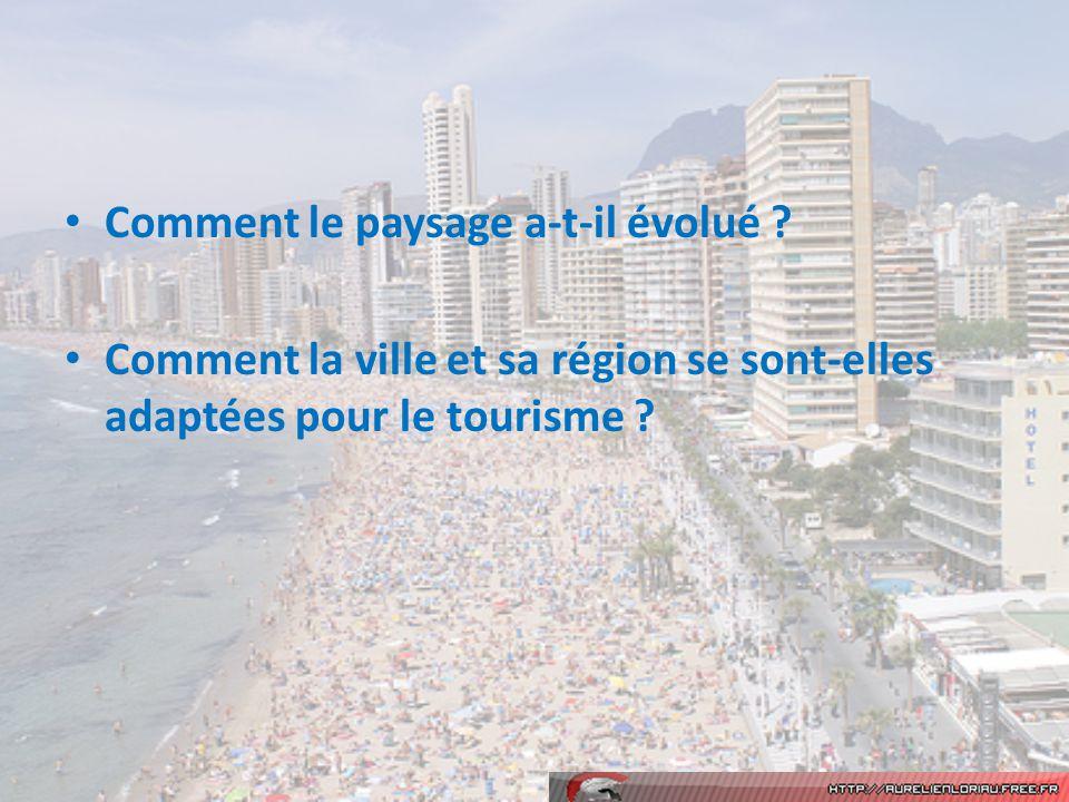 Comment le paysage a-t-il évolué ? Comment la ville et sa région se sont-elles adaptées pour le tourisme ?