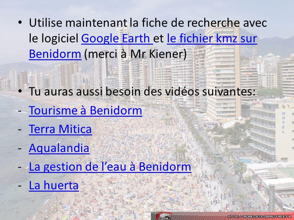 Utilise maintenant la fiche de recherche avec le logiciel Google Earth et le fichier kmz sur Benidorm (merci à Mr Kiener)Google Earth le fichier kmz s