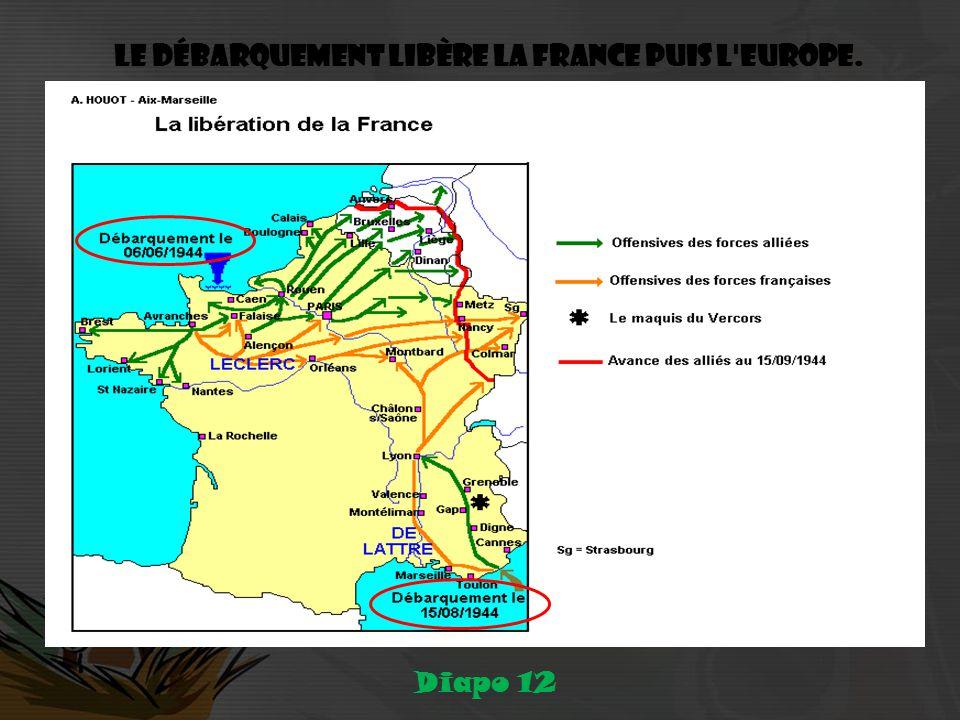 Le débarquement libère la France puis l Europe. Diapo 12