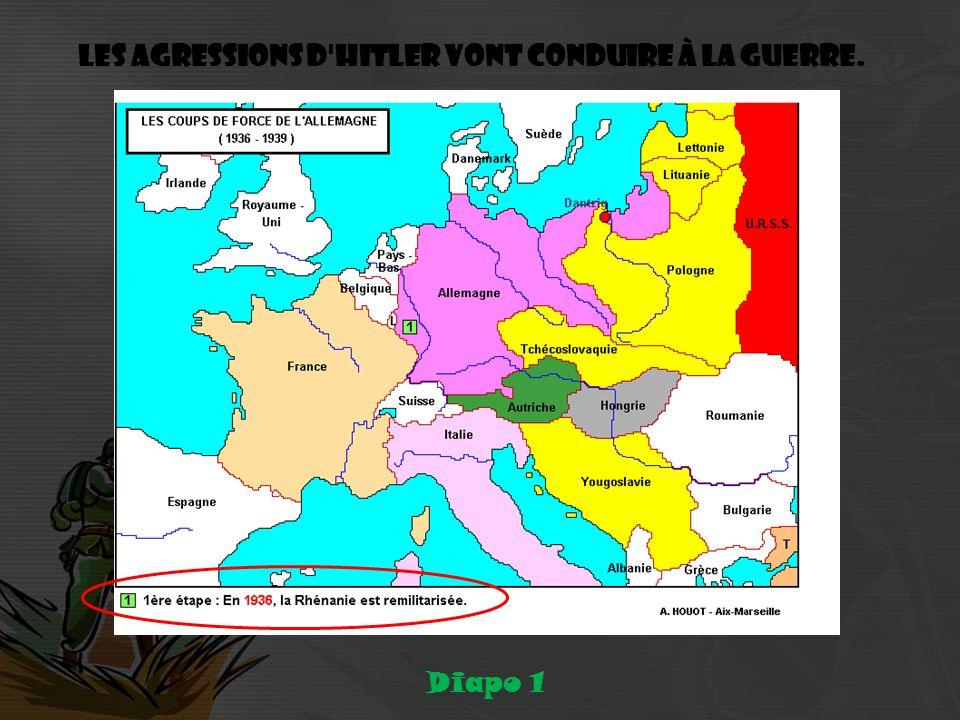 Les agressions d Hitler vont conduire à la guerre. Diapo 1