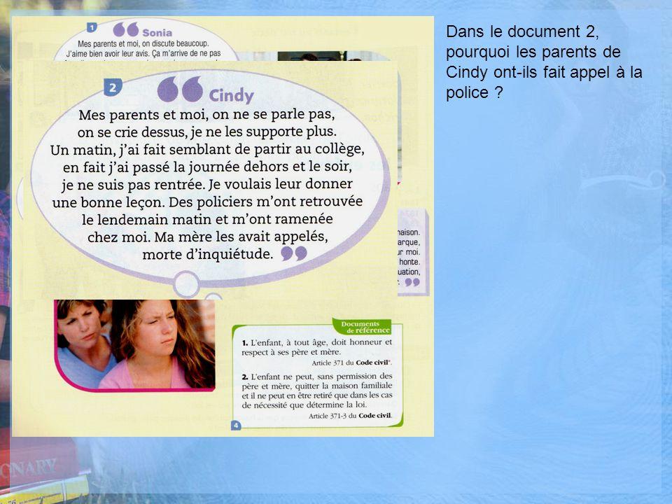 Dans le document 2, pourquoi les parents de Cindy ont-ils fait appel à la police ?